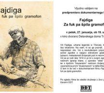 Dokumentarni film: Fajdiga – Za fuk pa špila gramofon